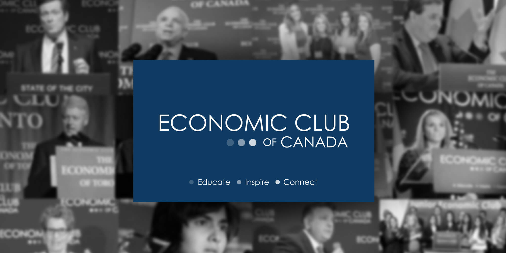 Economic Club of Canada - Educate. Inspire. Connect.